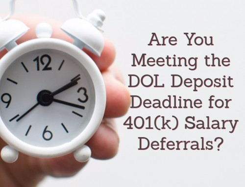 Are You Meeting the DOL  Deposit Deadline for 401(k)  Salary Deferrals?