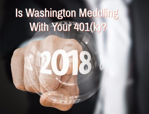 Is Washington Meddling with Your 401(k)?